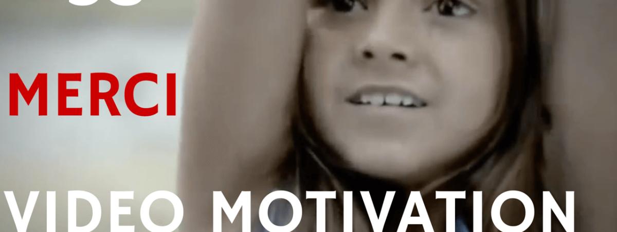 merci video motivation fr